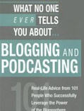What No One Ever Tells You About Blogging and Podcasting